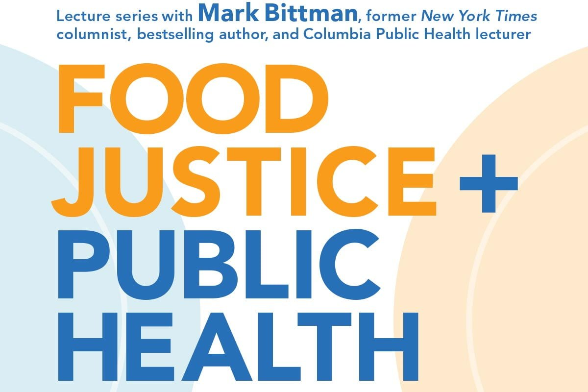 Food Justice + Public Health: Conversations with Mark Bittman